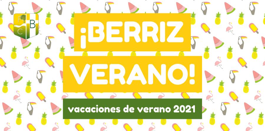 BERRIZ VERANO 2021 - Fundación Colegio Bérriz